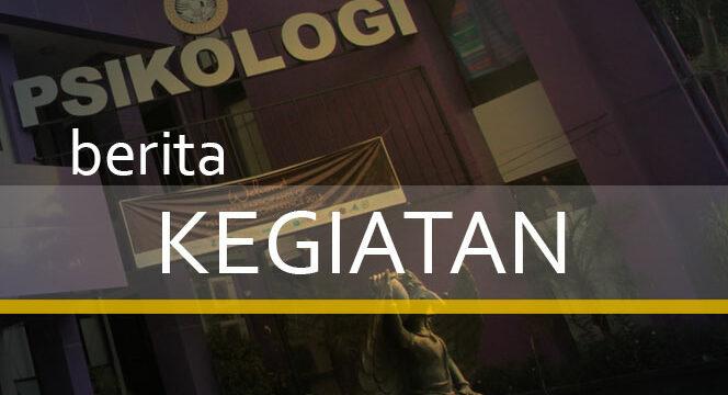 """Press Release – Fakultas Psikologi Universitas Airlangga: """"Dignity in Mental Health: Psychological & Mental Health First Aid For All"""""""