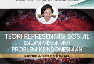 Kuliah Tamu: Teori Representasi Sosial dalam Memahami Problem Keindonesiaan