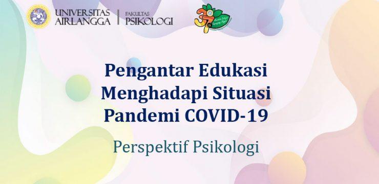 Edukasi Psikologi Pada Masa Pandemi COVID-19